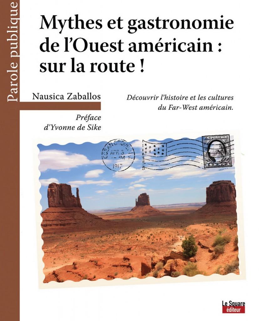 Mythes et Gastronomie de l'Ouest Américain : Sur la Route !